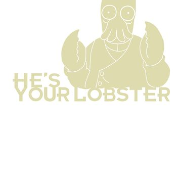 He's Your Lobster by Zort70
