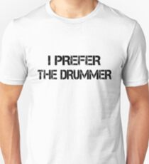 I Prefer The Drummer black T-Shirt