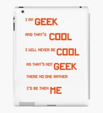 I am Geek and that's Cool iPad Case/Skin