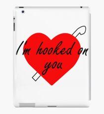I'm Hooked on You iPad Case/Skin