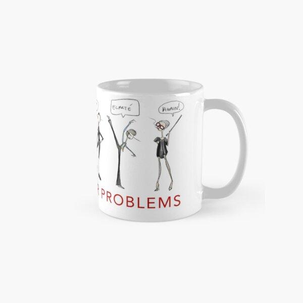 Ballet Teacher Problems Classic Mug