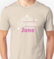 Princesses Are Born In June Unisex T-Shirt