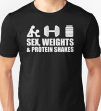 Sex, Weights and Protein Shakes Unisex T-Shirt