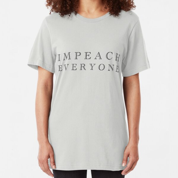 IMPEACH EVERYONE Slim Fit T-Shirt