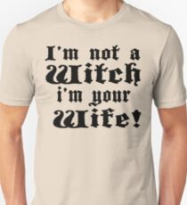 The Princess Bride - I'm Not A Witch I'm Your Wife! Unisex T-Shirt