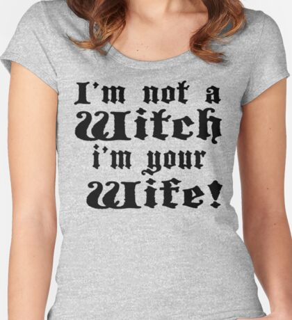 The Princess Bride - I'm Not A Witch I'm Your Wife! Women's Fitted Scoop T-Shirt