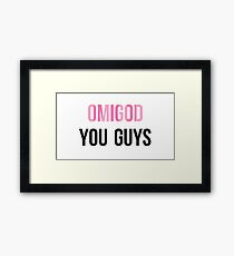 OMIGOD YOU GUYS- Legally Blonde Framed Print