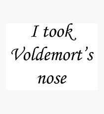 I took Voldemort's nose Photographic Print