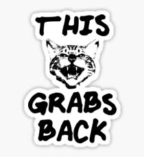 This Cat Grabs Back Sticker