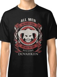 ONLY THE BEST BECOME DOVAHKIIN Classic T-Shirt