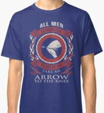 ONLY THE BEST TAKE AN ARROW TO THE KNEE Classic T-Shirt