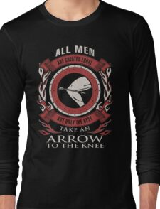 ONLY THE BEST TAKE AN ARROW TO THE KNEE Long Sleeve T-Shirt