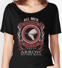 ONLY THE BEST TAKE AN ARROW TO THE KNEE Women's Relaxed Fit T-Shirt