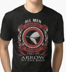 ONLY THE BEST TAKE AN ARROW TO THE KNEE Tri-blend T-Shirt