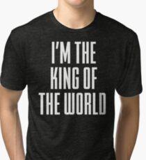 I'm The King Of The World - Titanic Tri-blend T-Shirt