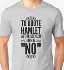 """NO"" Hamlet Shakespeare Quote T-Shirt"