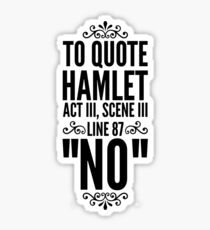 NO - Hamlet Shakespeare Quote Sticker