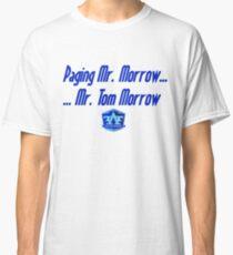 Mr. Tom Morrow Classic T-Shirt