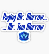 Mr. Tom Morrow Sticker