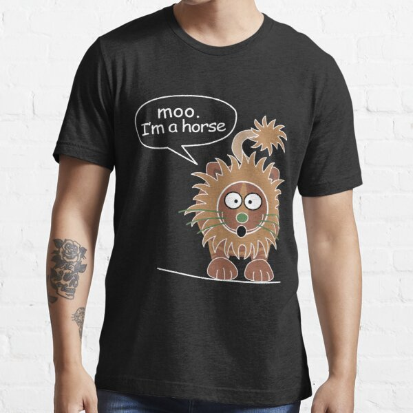 Moo. I'm a horse Essential T-Shirt