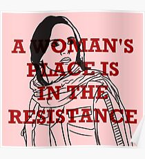 A WOMAN'S PLACE IS IN THE RESISTANCE Poster