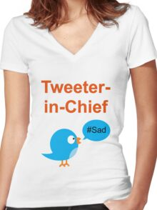 Tweeter-in-Chief #Sad Women's Fitted V-Neck T-Shirt