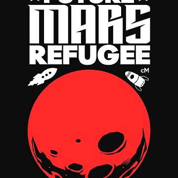 Mars: T-Shirts | Redbubble Future Mars Refugee mars planet by Rule