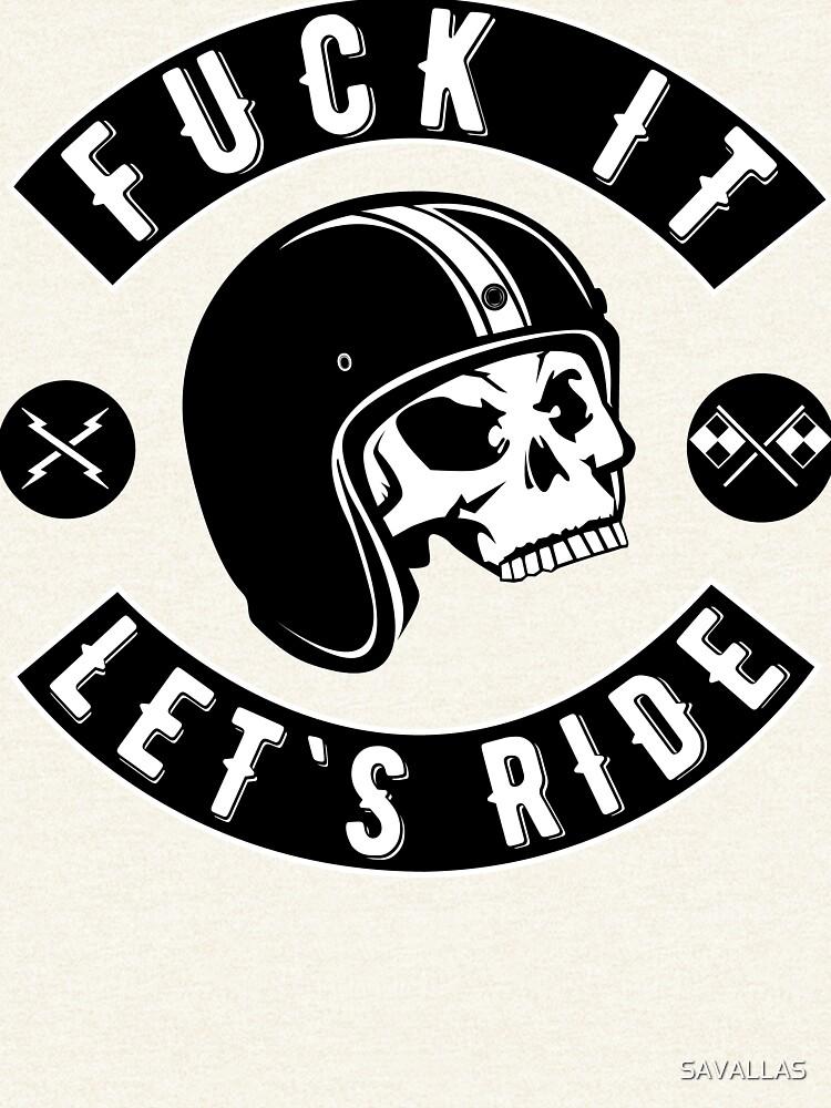 Fuck It - Let's Ride von SAVALLAS