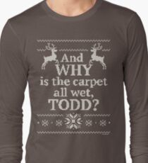 "Christmas Vacation ""And WHY is the carpet all wet, TODD?"" T-Shirt"