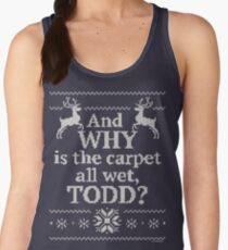 """Christmas Vacation """"And WHY is the carpet all wet, TODD?"""" Women's Tank Top"""