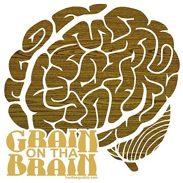 Grain on tha Brain by prennro