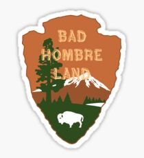 Bad Hombre Lands  Sticker