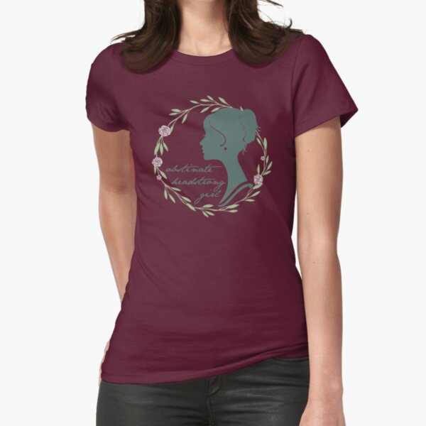 Obstinate Headstrong Girl Fitted T-Shirt