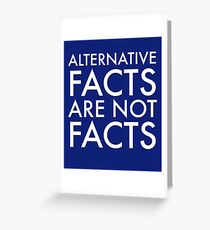 Alternative Facts are NOT Facts! Greeting Card