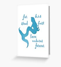 For his steadfast love endures forever Greeting Card