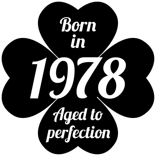 born in 1978 aged to perfection posters by storebycaste redbubble