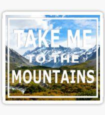 Take me to the mountains Sticker