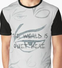 The World Is Quiet Here Graphic T-Shirt