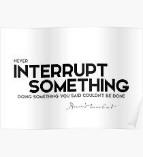 interrupt someone - amelia earhart Poster