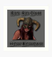 Skyrim Fus Ro Dah How Bowdah Cash Me Art Print