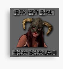 Skyrim Fus Ro Dah How Bowdah Cash Me Canvas Print
