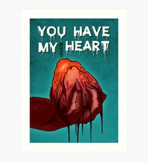 Monster Love - I Give You My bl**dy Heart Art Print
