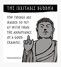 The Irritable Buddha: Good Example Photographic Print