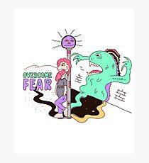 Overcome Fear Photographic Print