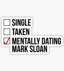 MENTALLY DATING MARK SLOAN Sticker