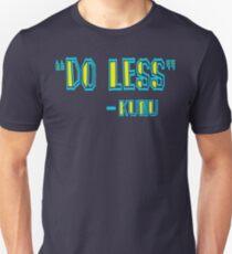 "Forgetting Sarah Marshal Quote - ""Do Less"" - Kunu Unisex T-Shirt"
