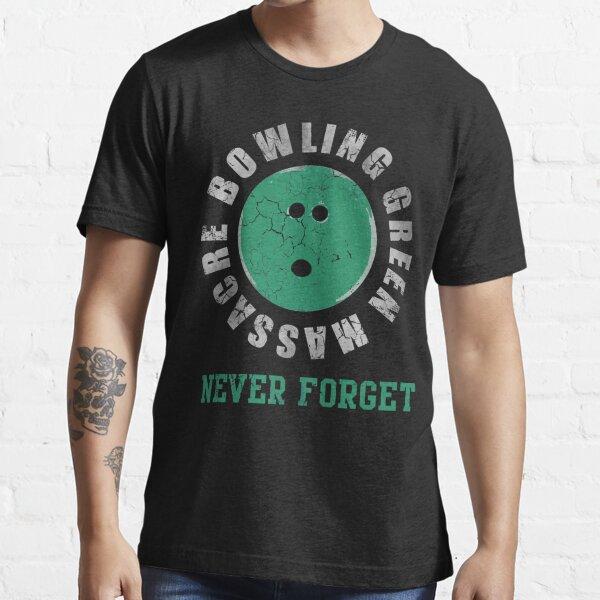 Bowling Green Massacre Never Forget Essential T-Shirt