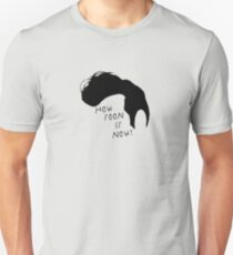How Soon Is Now Unisex T-Shirt