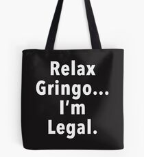 Relax Gringo  Tote Bag