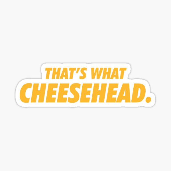 That's What Cheesehead. Sticker